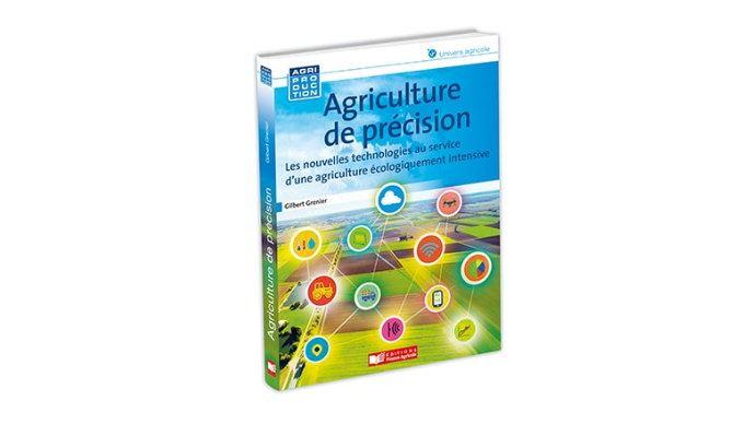 Un nouvelle ouvrage synthétique sur l'agriculture de Précision chez GFA éditions