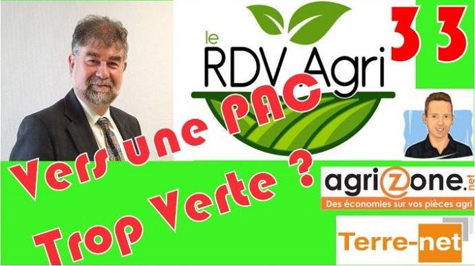 33e rdv agri thierry agriculteur d aujourd hui vers une pac trop verte avec jean marie seronie